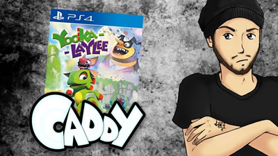 S2017E32 - Yooka-Laylee [REVIEW] - Caddy