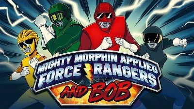 S2018E19 - Mighty Morphin Applied Force Rangers and Bob