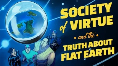 S2018E24 - Society of Virtue and the Truth About Flat Earth