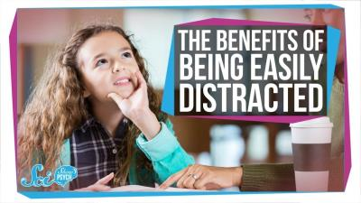 S2018E97 - The Benefits of Being Easily Distracted